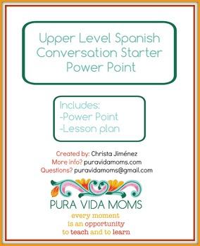 Conversation Starters for the Upper Level Native Speaker S