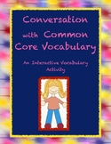 Conversation with Common Core Vocabulary A-D