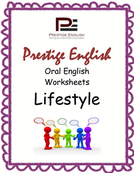 Oral / Speaking / Conversation English Worksheets - LIFESTYLE