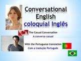 ESL Conversational English: The Casual Conversation (Portuguese translation)