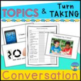 Conversation Skills and Social Skills: Taking Turns, Initiating Topics