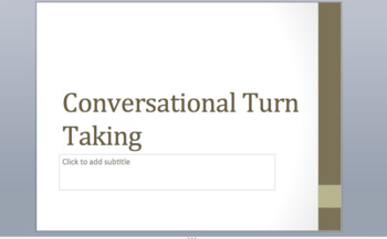 Conversational Turn Taking PowerPoint/Game Discussion Based Lesson