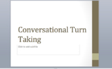 Conversational Turn Taking PowerPoint/Game Discussion Base