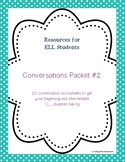 Conversation/Supplemental Worksheets Packet #2 for Beg/Int ELL Students