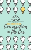 Conversations in the Car: Starters for Parents