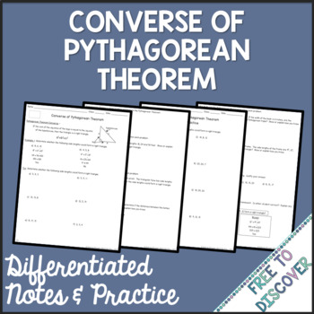 Pythagorean Theorem Converse Notes and Practice (Differentiated)