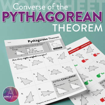 Converse of the Pythagorean Theorem (WORKSHEET) by Adele Levin | TpT