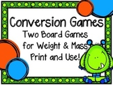 Conversion Games-Weight and Mass