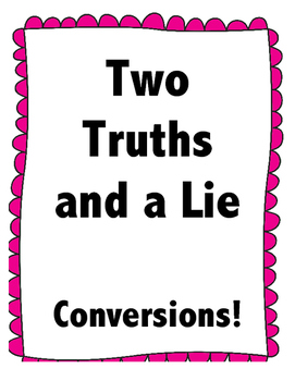 Conversions Two Truths and a Lie