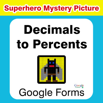 Convert Decimals to Percents - Superhero Mystery Picture - Google Forms