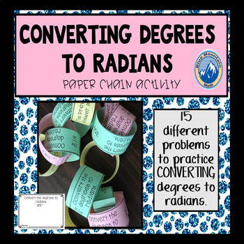Convert Measures in Degrees to Radians Paper Chain Activity