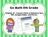 Convert Units of Measure Test - Go Math 5th Grade Chapter 10