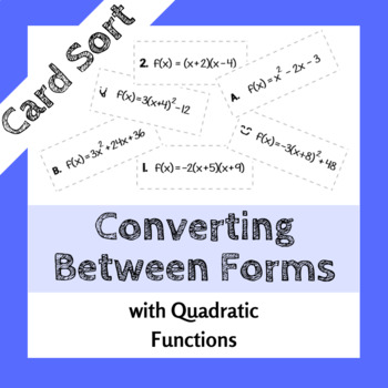 Converting Between Forms (Quadratics) Card Sort