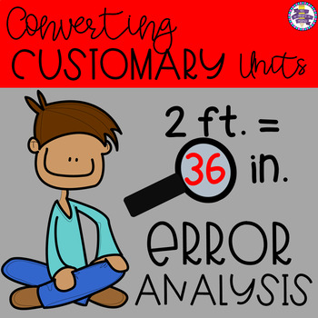 Converting Customary Units of Measurement Error Analysis {4.MD.1} {5.MD.1}