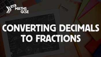 Converting Decimals to Fractions - Complete Lesson
