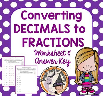 Converting Decimals to Fractions Convert Decimal Fraction Simplify w/ Answer KEY