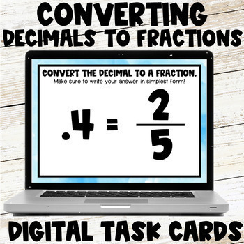 Converting Decimals to Fractions - Digital Task Cards/ Google Slides