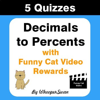 Converting Decimals to Percents Quizzes with Funny Cat Video Rewards