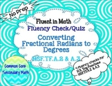 Converting  Fractional Radians to Degrees Fluency Check: No Prep