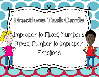 Converting Fractions Task Cards--Improper & Mixed Numbers