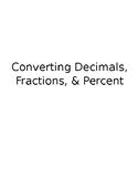 Converting Fractions, Decimals, Percents Worksheet