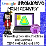 Converting Fractions, Decimals and Percents Google Activity TEKS 6.4E 6.4G 6.5C