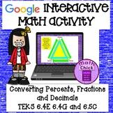 Converting Fractions, Decimals and Percents Google Activity TEKS 6.4E 6.4G 6.5C