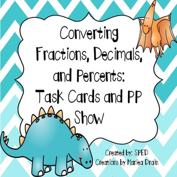 Converting Fractions, Decimals, and Percents: Task Cards and PP Show