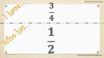 Converting Fractions and Decimals I Have, Who Has...