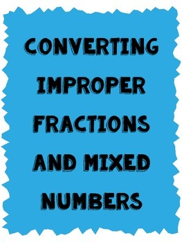 Converting Improper Fractions & Mixed Numbers