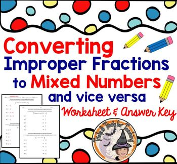 Converting Improper Fractions to Mixed Numbers and Vice Versa with Answer KEY