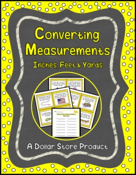 Converting Inches / Feet / Yards Task Cards (Customary Units of Measurement)