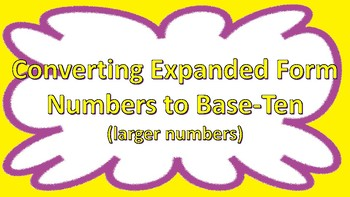 Converting Larger Numbers in Expanded Form to Base-Ten Task Cards
