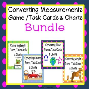 Converting Measurements Game/Task Cards and Charts Bundle!
