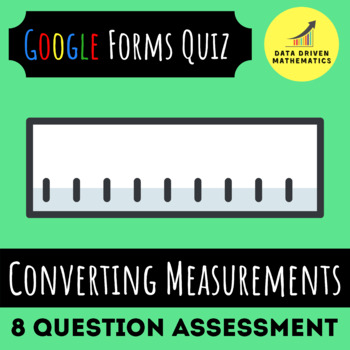 Converting Measurements Quiz (Available in Google Forms & Paper Format)