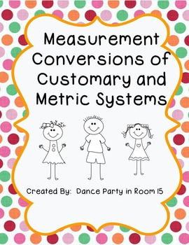 Converting Measurements in the Customary System and Metric