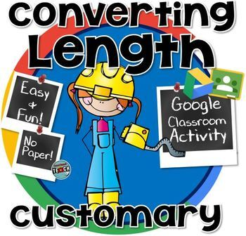 Converting Measurements of Length - Miles, Yards, Feet, Inches GOOGLE CLASSROOM