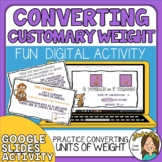 Converting Measurements of Weight- Ounce, Pound, Ton Google Slides Activity