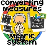 Converting Metric Measurements ~ Grams, Liters, and Meters GOOGLE CLASSROOM