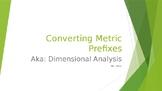 Converting Metric Prefixes aka Dimensional Analysis
