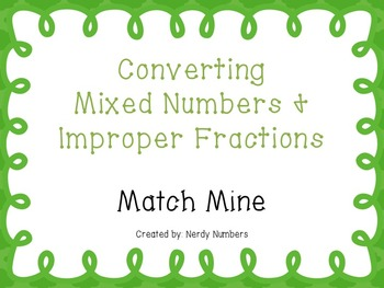 Converting Mixed Numbers and Improper Fractions Match Mine