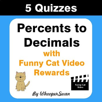 Converting Percents to Decimals Quizzes with Funny Cat Video Rewards
