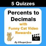 Converting Percents to Decimals Quizzes with Funny Cat Vid