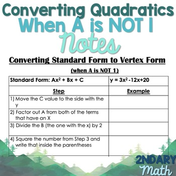 Converting Quadratics From Standard to Vertex Form When A is NOT 1 Notes