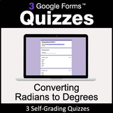 Converting Radians to Degrees - 3 Google Forms Quizzes | D