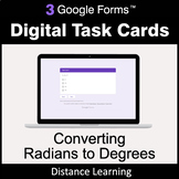 Converting Radians to Degrees - Google Forms Task Cards |