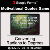 Converting Radians to Degrees | Motivational Quotes Game |