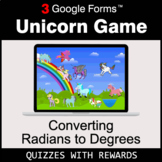 Converting Radians to Degrees | Unicorn Game | Google Form