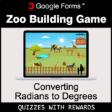 Converting Radians to Degrees | Zoo Building Game | Google Forms