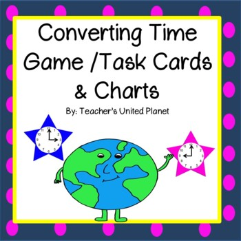 Converting Time Game/Task Cards and Charts!